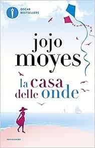 La Casa Delle Onde By Jojo Moyes