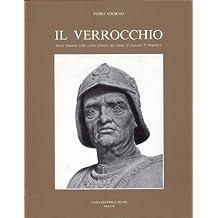 Il Verrocchio: Nuove proposte nella civilta artistica del tempo di Lorenzo il Magnifico
