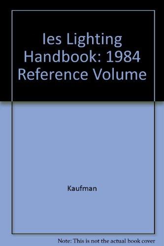 Ies Lighting Handbook: 1984 Reference Volume