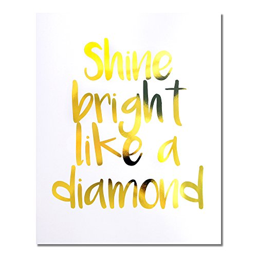 """""""Shine Bright Like A Diamond"""" Gold Foil Art Print Small Poster - 300gsm Silk Paper Card Stock, Home Office Wall Art Decor, Inspirational Motivational Encouraging Quote 8"""" x 10"""""""