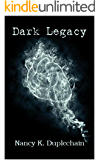 Dark Legacy (The Dark Trilogy Book 3)