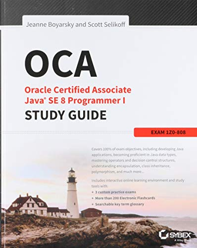 OCA: Oracle Certified Associate Java SE 8 Programmer I Study Guide: Exam 1Z0-808 (Best Java Development Environment)