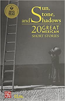 Image result for Sun, Stone and Shadows: 20 Great Mexican Short Stories
