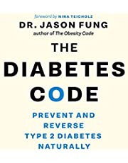 The Diabetes Code: Prevent and Reverse Type 2 Diabetes Naturally (The Code Series, Book 2)