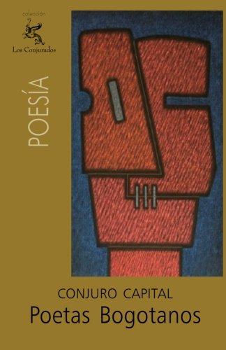 Poetas bogotanos: Conjuro Capital (Spanish Edition)