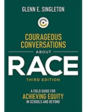 Courageous Conversations About Race: A Field Guide for Achieving Equity in Schools and Beyond