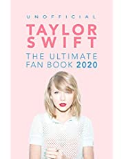 Taylor Swift: The Ultimate Taylor Swift Fan Book 2020: Taylor Swift Facts, Quiz and Quotes