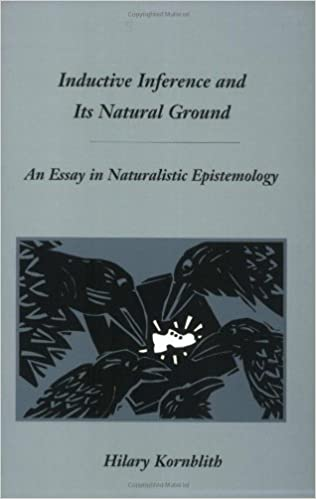 Inductive Inference And Its Natural Ground An Essay In Naturalistic  Inductive Inference And Its Natural Ground An Essay In Naturalistic  Epistemology Hilary Kornblith  Amazoncom Books