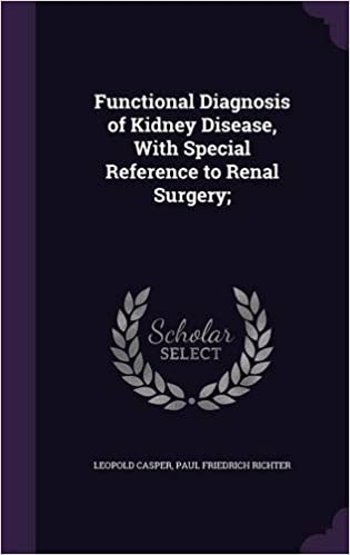Functional Diagnosis of Kidney Disease, With Special Reference to Renal Surgery: