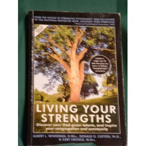 Living Your Strengths: Discover Your God-given Talents and Inspire Your Congregation and Community