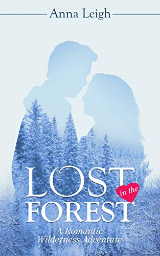 Lost in the Forest: A Romantic Wilderness Adventure (English Edition)