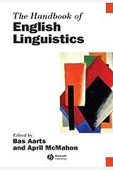 The Handbook of English Linguistics (Blackwell Handbooks in Linguistics 15) Kindle Edition