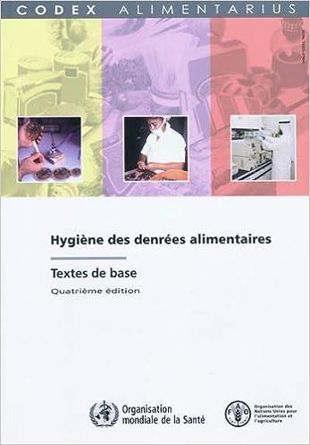 Hygiene Des Denrees Alimentaires, Textes De Base: Codex Alimentarius, Programme Mixte Fao/Oms Sur Les Normes Alimentaires (Codex Alimentarius Fr)