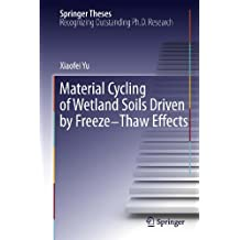 Material Cycling of Wetland Soils Driven by Freeze-Thaw Effects (Springer Theses)