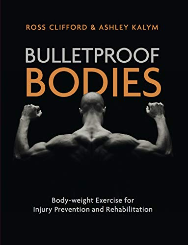 Bulletproof Bodies: Body-weight Exercise for Injury Prevention and - Body Bullet