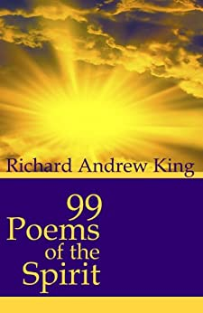 99 Poems of the Spirit by [King, Richard Andrew]