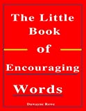 The Little Book of Encouraging Words