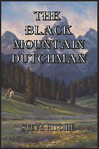 Read Online The Black Mountain Dutchman pdf epub