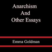 Anarchism and Other Essays Audiobook by Emma Goldman Narrated by Suzanne Toren