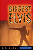 Biggest Elvis, P. F. Kluge, 0670869740