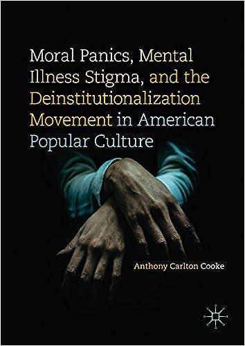 Moral Panics Mental Illness Stigma And The Deinstitutionalization
