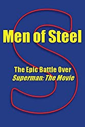 Men of Steel: The Epic Battle Over Superman: The Movie