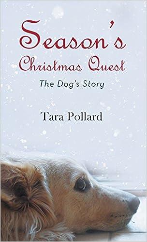 Ebook télécharger télécharger deutschSeason's Christmas Quest: The Dog's Story en français PDF iBook PDB by Tara Pollard