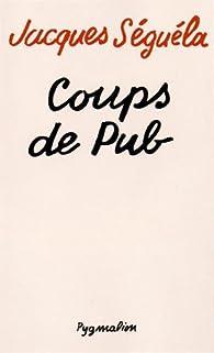 Coups de pub par Jacques Séguéla