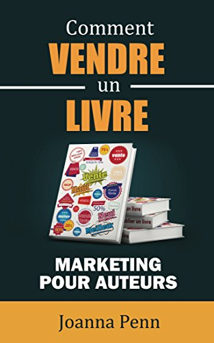 Amazon Com Comment Vendre Un Livre Marketing Pour Auteurs
