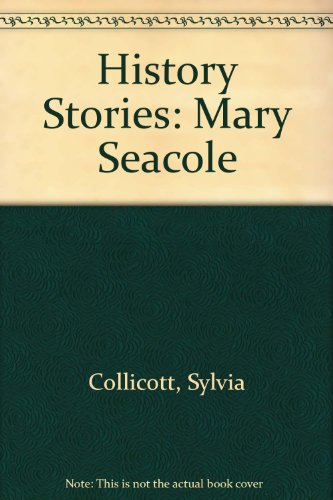 History Stories: Mary Seacole