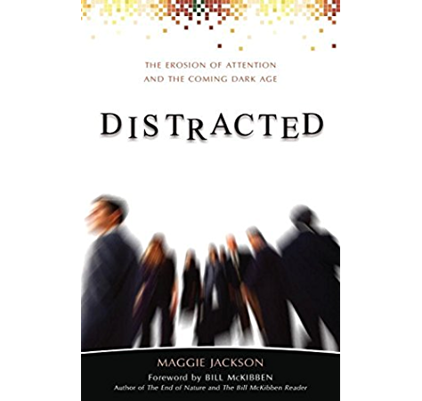 Distracted: The Erosion of Attention and the Coming Dark Age - Kindle edition by Jackson, Maggie, McKibben, Bill, Bill McKibben. Politics & Social Sciences Kindle eBooks @ Amazon.com.