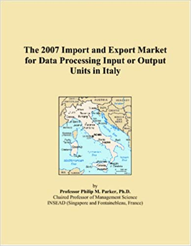 Lataa ipodien e-kirjat The 2007 Import and Export Market for Data Processing Input or Output Units in Italy PDB 0546264824