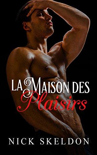 La Maison des Plaisirs (French Edition)