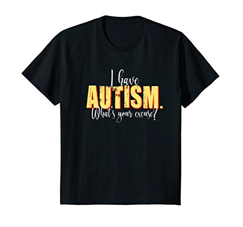 Kids I have Autism What's your Excuse T-Shirt Color Set 01 8 Black - Excuse Youth T-shirt