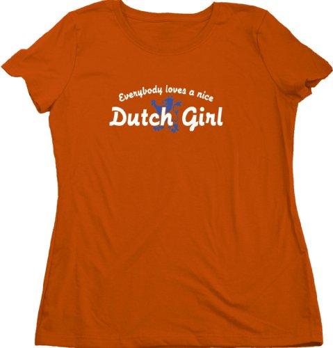 EVERYBODY LOVES A NICE DUTCH GIRL Ladies Cut T-shirt Cute Netherlands Tee