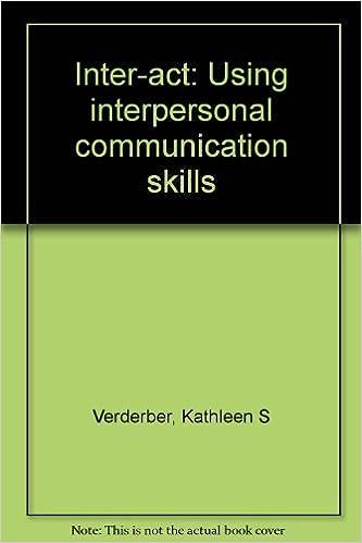 Inter-act - using interpersonal communication skills