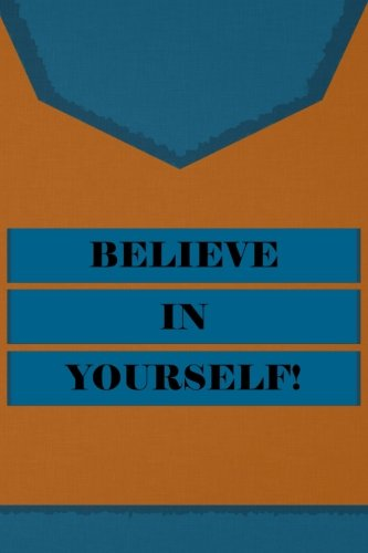 Believe In Yourself: Believe In Yourself, Notebook, Gift, Funny, Journal, Diary (6 x 9; 112)]()