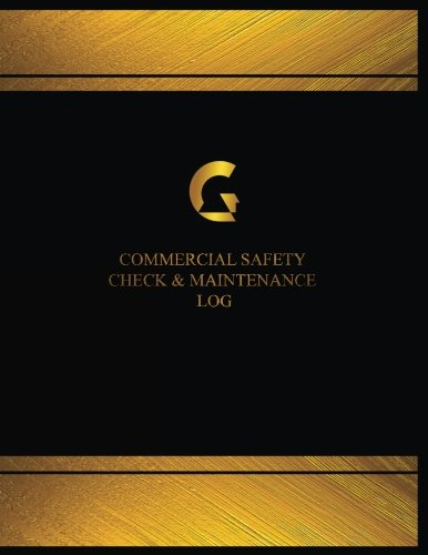 Commercial Safety Check and Maintenance Log (Log Book, Journal-125 pgs, 8.5X11): Commercial Safety Check and Maintenance Logbook (Black cover, X-Large) (Centurion Logbooks/Record Books) pdf epub