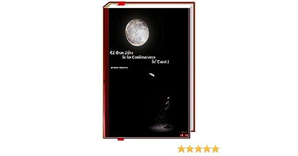 El Gran Libro de las Combinaciones del Tarot I - 2ª Edición.: Arcanos mayores con mayores y menores (Spanish Edition) - Kindle edition by Efrael.