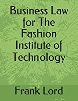 Business Law for The Fashion Institute of Technology (Spring Semester 2020)