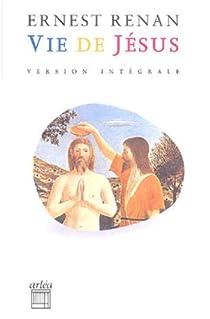 Vie de Jésus par Renan
