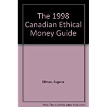 The 1998 Canadian Ethical Money Guide