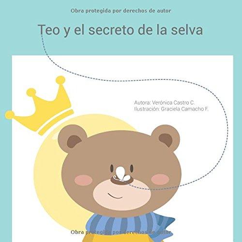 Teo y el secreto de la selva (Cuentame una historia para sanar) (Spanish Edition) [Veronica Castro Camacho] (Tapa Blanda)