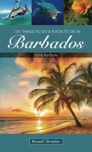 101 Things To Do and Places To See in Barbados...