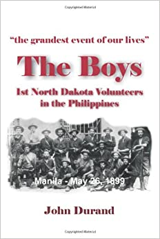 The Boys: 1st North Dakota Volunteers in the Philippines