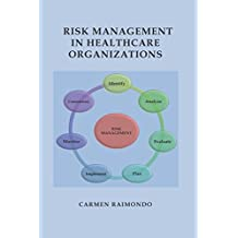Risk Management in Healthcare Organizations
