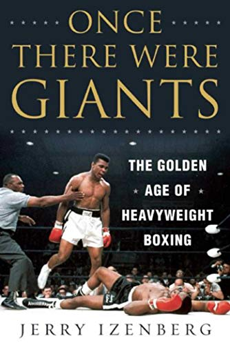 - Once There Were Giants: The Golden Age of Heavyweight Boxing