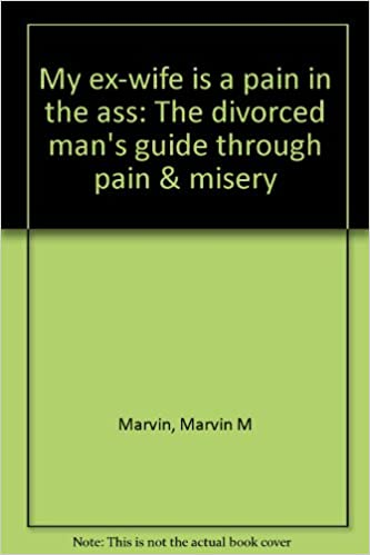 Pain in the ass wife