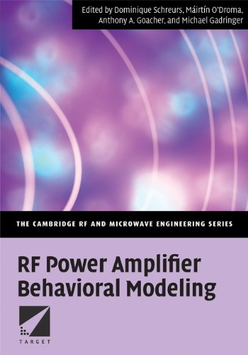 RF Power Amplifier Behavioral Modeling (The Cambridge RF and Microwave Engineering ()