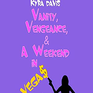 Vanity, Vengeance and a Weekend In Vegas Hörbuch